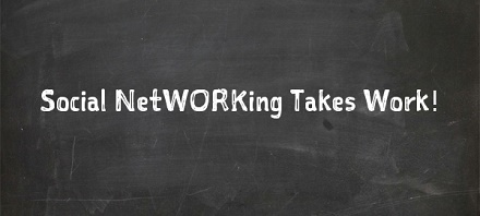 networking takes work