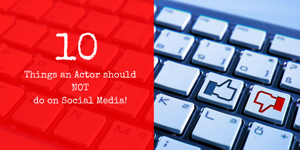 10-things-an-actor-should-never-do-on-social-media