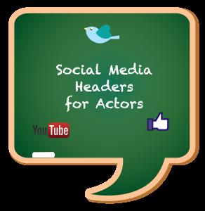 SOCIAL MEDIA HEADERS FOR ACTORS