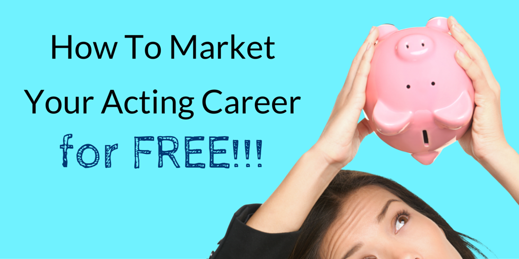 market your acting career for FREE!