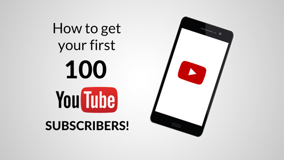 get-your-first-100-youtube-subscribers