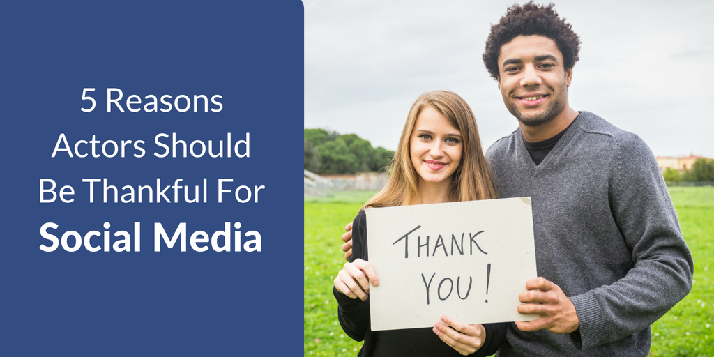 5-reasons-actors-should-be-thankful-for-social-media