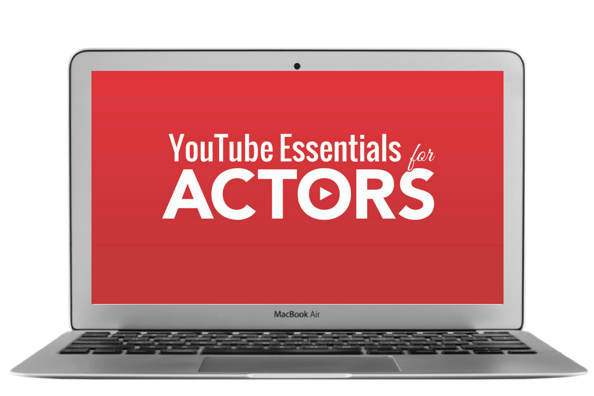 YouTube Essentials for actors