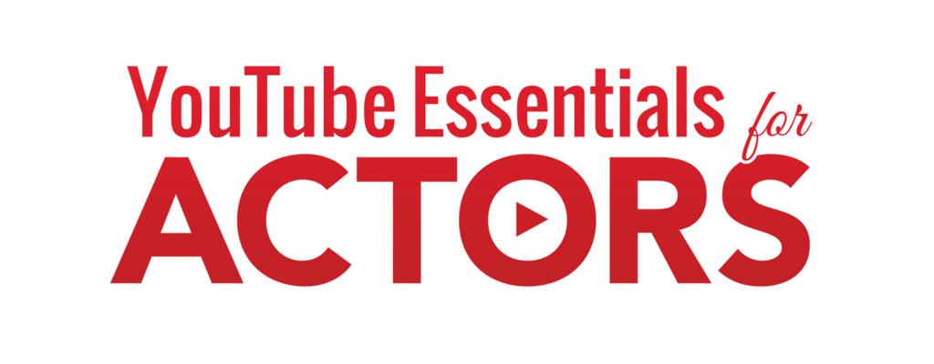 YouTube Essentials for Actors Heidi Dean